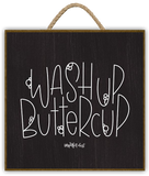 """WASH UP BUTTERCUP"" Art Print-Framed- Plaque"