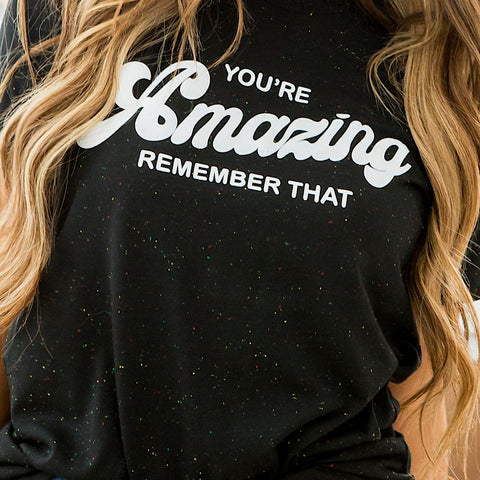 "NEW! ""You're Amazing"" Black Speckled Tee - Arrow Twenty Two"