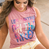 """Life is Better on the River"" Boyfriend Tank - Arrow Twenty Two"