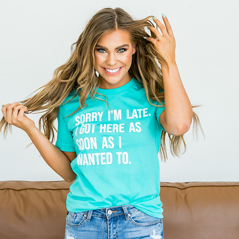 Sorry I'm Late Tee - Arrow Twenty Two