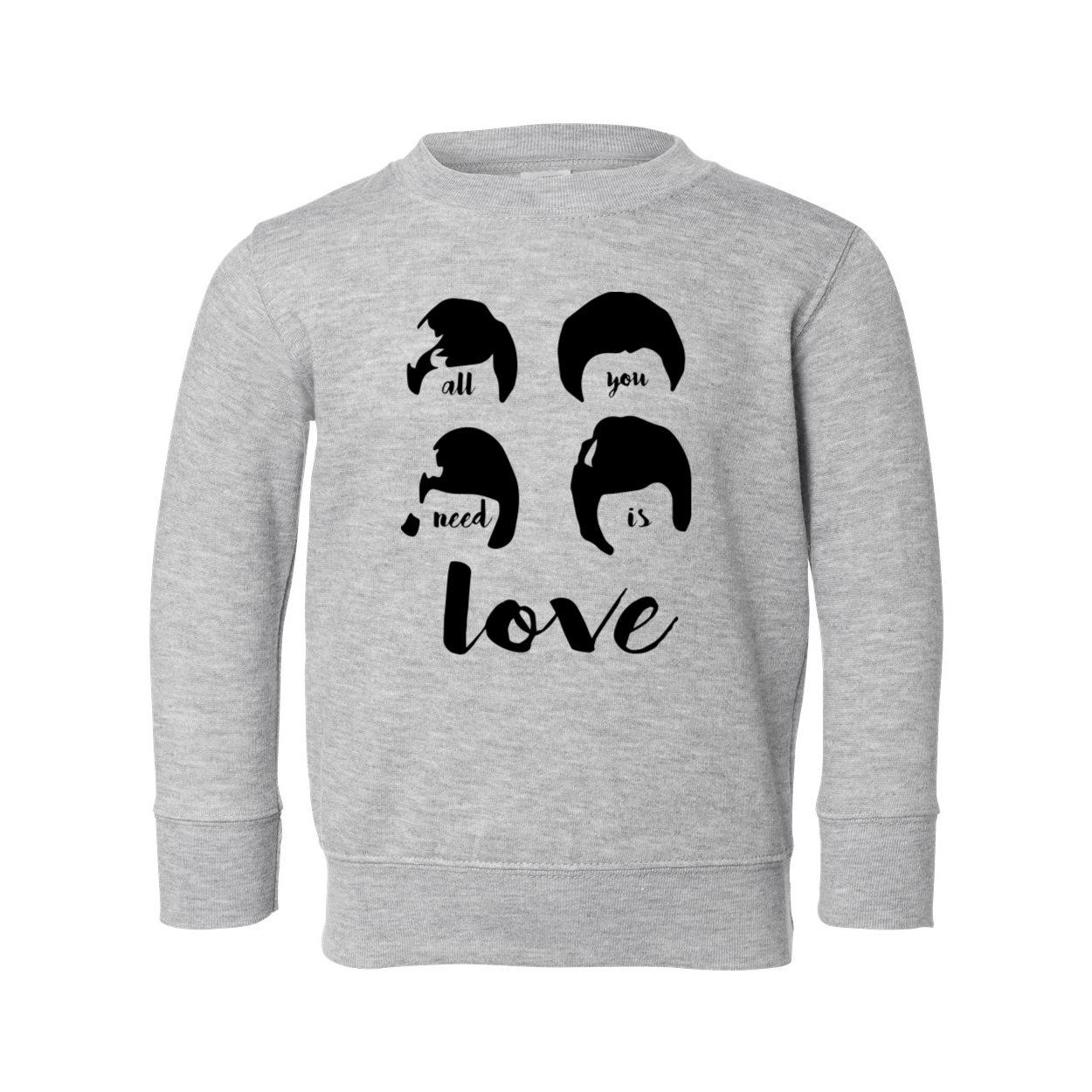 All You Need is Love Toddler Crewneck