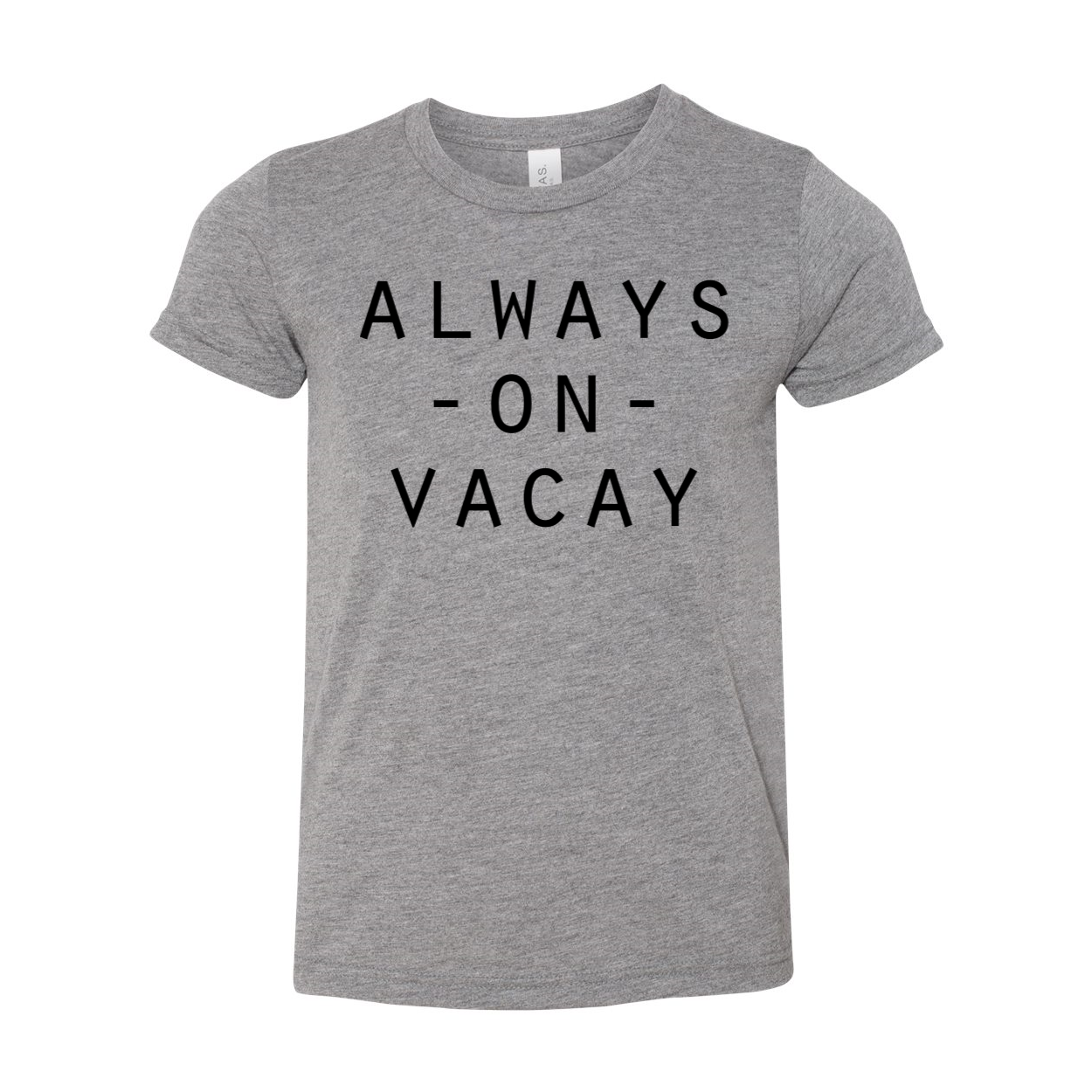 Always on Vacay Youth Tee