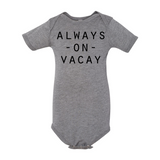 Always on Vacay Baby Onesie