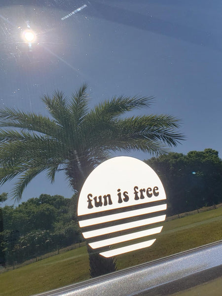 FUN IS FREE Car Decal