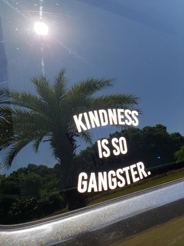 KINDNESS IS SO GANGSTER Car Decal
