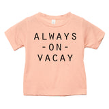 Always on Vacay Baby Tee