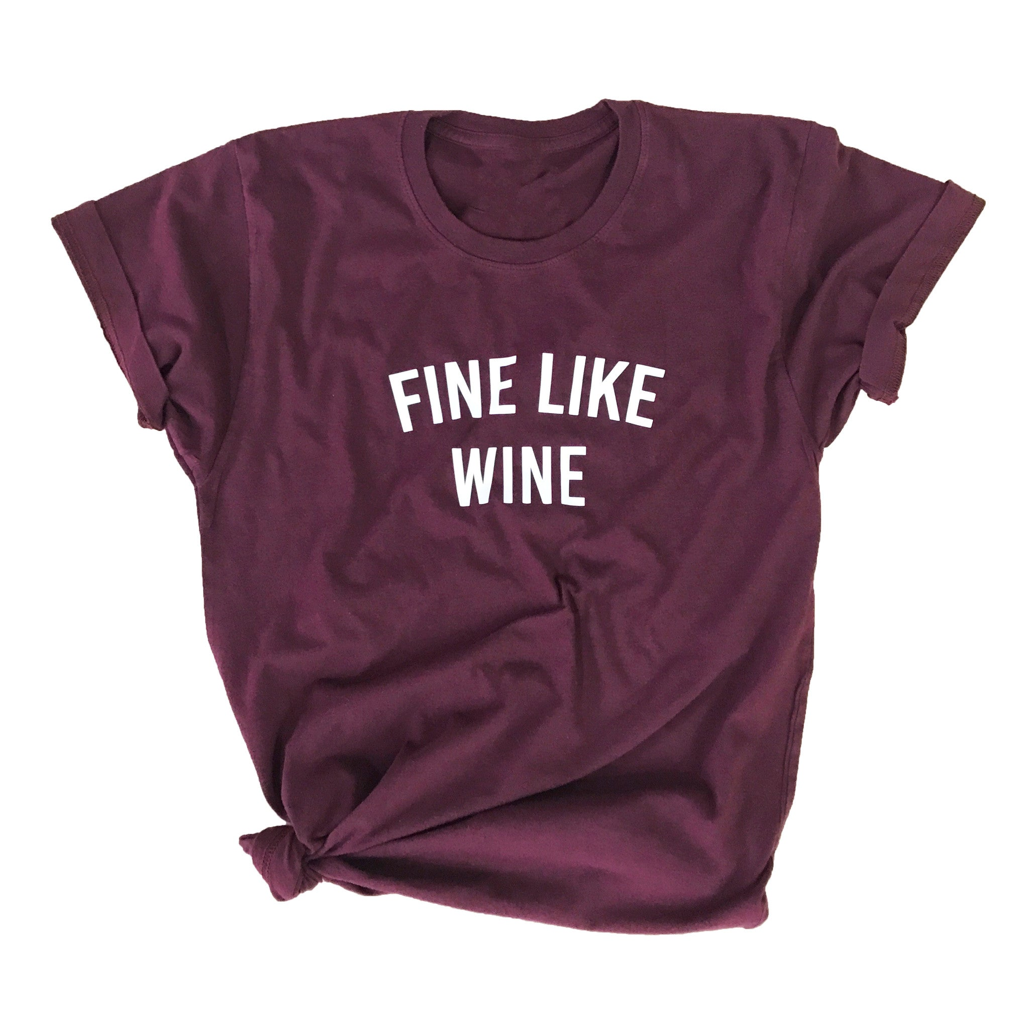 FINE LIKE WINE Tee (Adult)