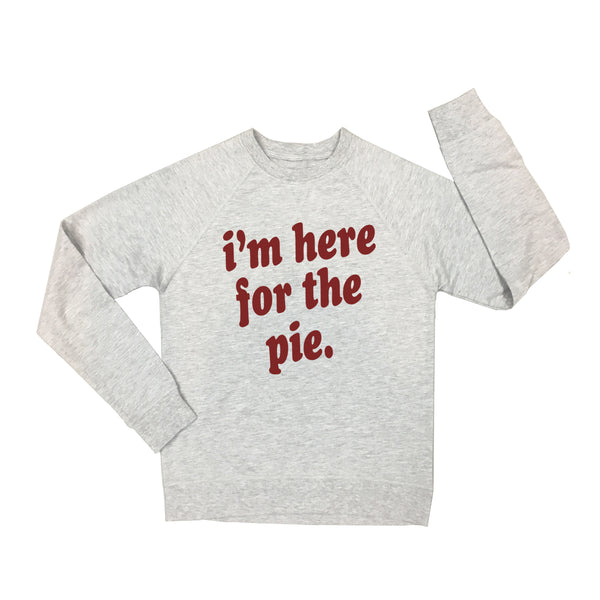 I'm Here For The Pie Crew Neck (Adult)