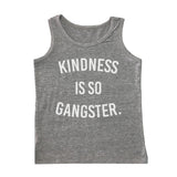 Kindness Is So Gangster Tank