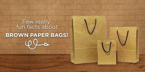 Few really fun facts about Brown Paper Bags!
