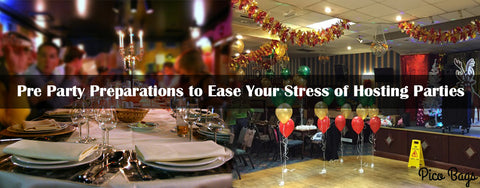 Pre Party Preparations to Ease Your Stress of Hosting Parties