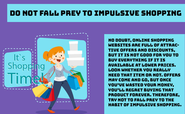 Do not Fall Prey to Impulsive Shopping