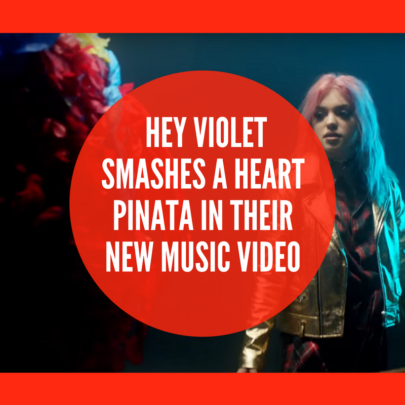 Band Hey Violet smashes a heart pinata in their new music video