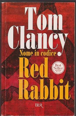 Clancy Tom: Nome in codice Red Rabbit. Rizzoli 2003 (v64) BUR
