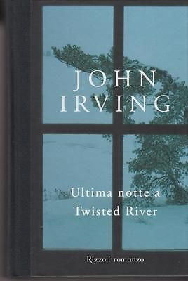 John Irving: Ultima notte a Twisted River. Rizzoli 2010 (aa126) 9788817043717