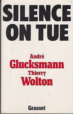 Glucksmann, André; Wolton, Thierry: Silence, on tue. Grasset 1986 (l136) 9782246