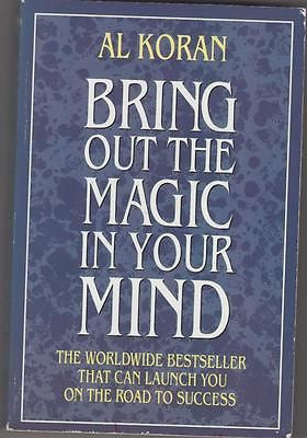Koran, Al: Bring Out the Magic in Your Mind : The Worldwide Bestseller That (t73