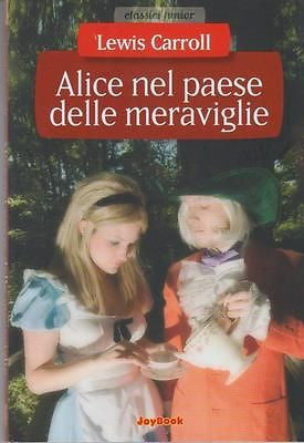 Lewis Carroll: Alice nel paese delle meraviglie. Joybook 2010 (d82)