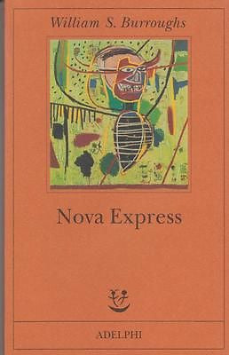 William Burroughs: Nova express. Adelphi 2008 (aa169) 9788845922510