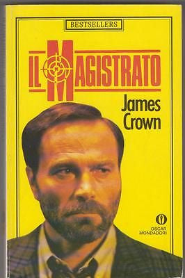 James Crown: Il magistrato. Mondadori 1990 (t127) Oscar Bestsellers