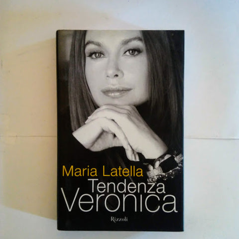 Maria Latella: Tendenza Veronica