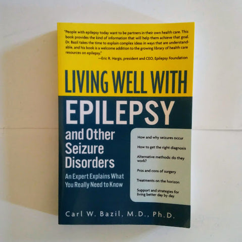 Carl W. Bazil: Living well with epilepsy and other seizure disorders