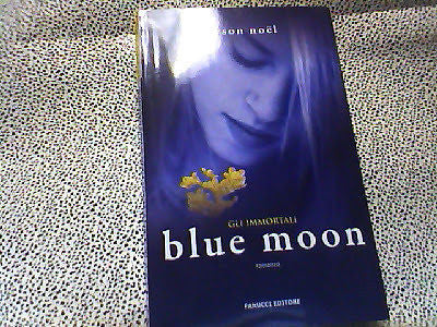 Blue moon, Gli immortali. Fanucci 2010 Teens international, PRIMA EDIZIONE. Tito