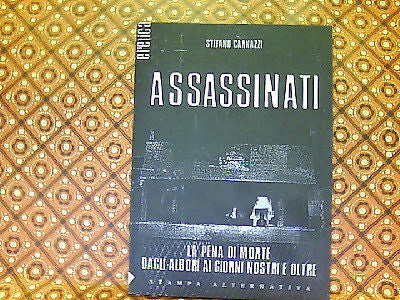 CARNAZZI STEFANO: ASSASSINATI. STAMPA ALTERNATIVA 2001