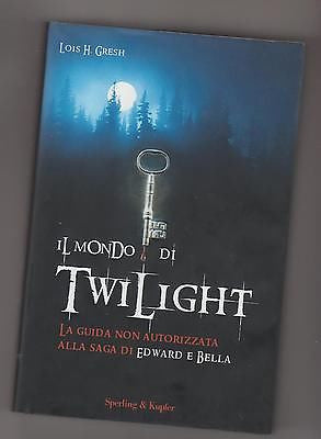 Gresh Lois H.: Il mondo di Twilight. Sperling 2008 [r137]