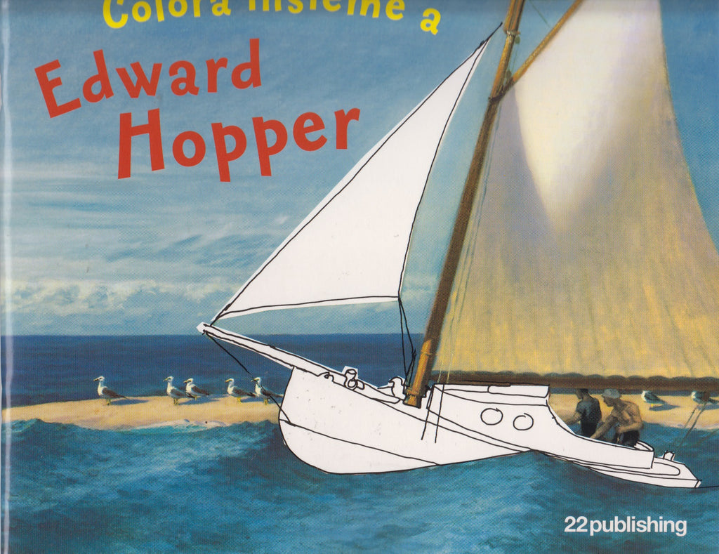 Colora insieme a Edward Hopper. 22 publishing 2009