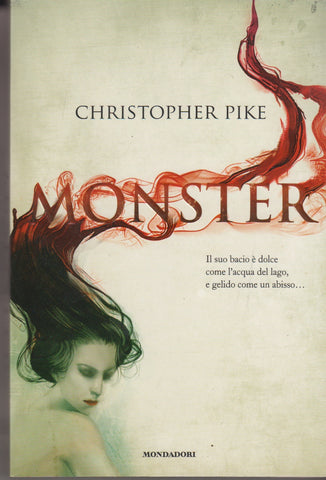 Christopher Pike: Monster. Mondadori 2010