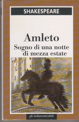William Shakespeare: Amleto, Sogno di una notte di mezza estate