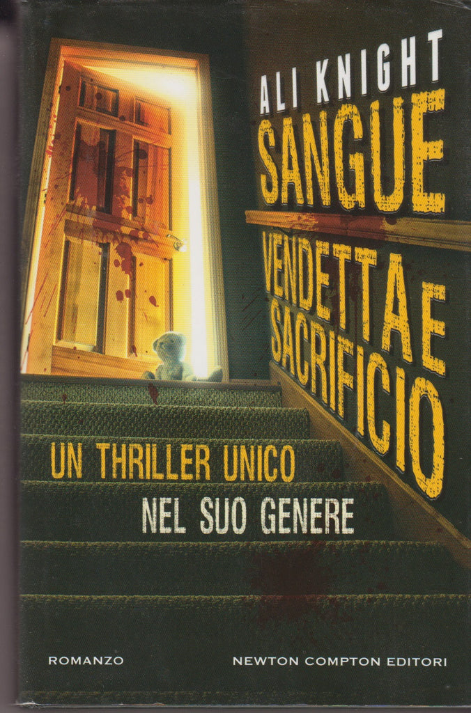 Ali Knight: Sangue, vendetta e sacrificio. Newton 2012