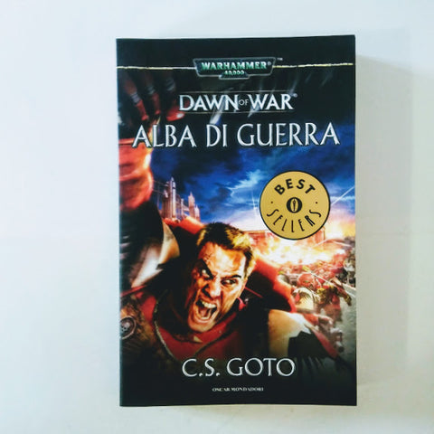 C. S. Goto: Dawn of war. Alba di guerra