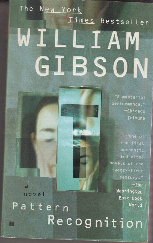 William Gibson: Pattern recognition. Berkley Books 2003