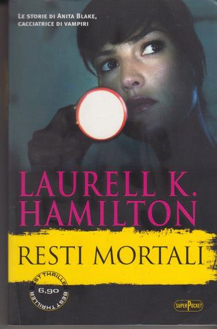 Laurell K. Hamilton: Resti mortali. SuperPocket 2013
