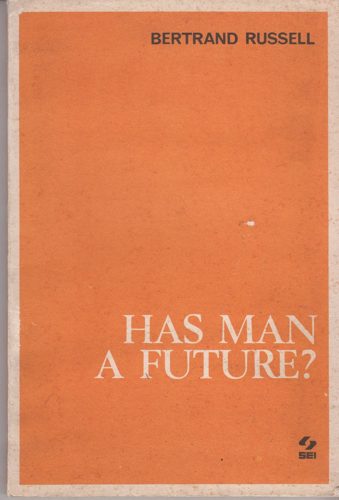 Bertrand Russel: Has man a future?. Sei 1974