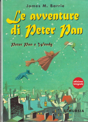 James M. Barrie: Le avventure di Peter Pan