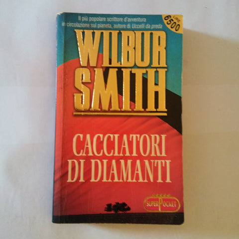 Wilbur Smith: Cacciatori di diamanti