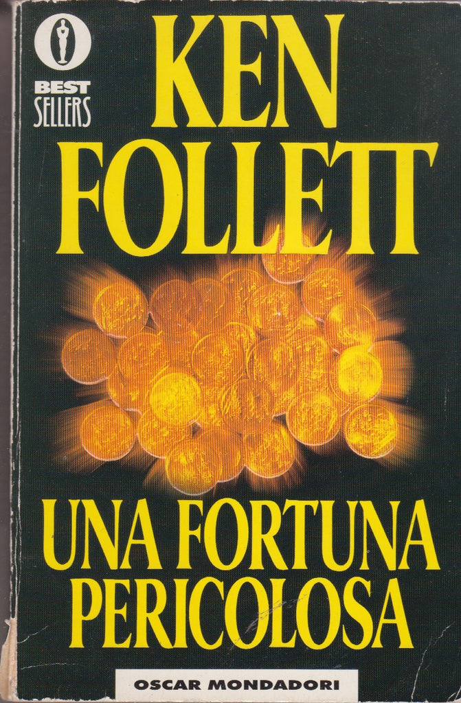 Ken Follett: Una fortuna pericolosa