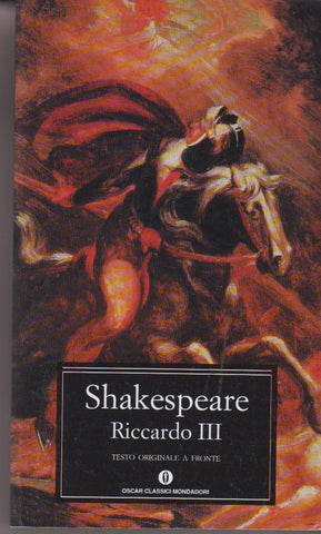 William Shakespeare: Riccardo III. Mondadori 2011