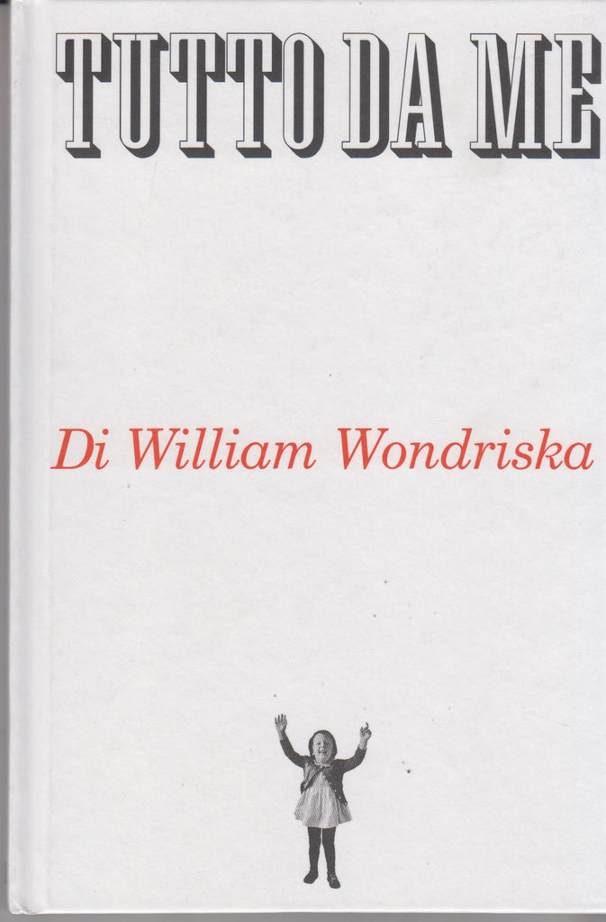 William Wondriska: Tutto da me. Ediz. italiana e inglese. Corraini 2010