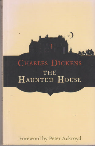 Charles Dickens: The Haunted House