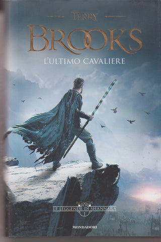 Terry Brooks: L'ultimo cavaliere. Le leggende di Shannara vol. 1