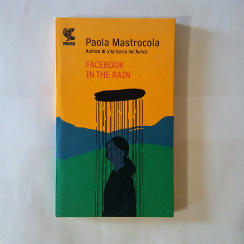 Paola Mastrocola: Facebook in the rain