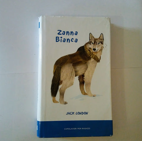 Jack London: Zanna Bianca