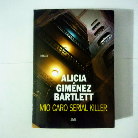 Alicia Gimenez Bartlett: Mio caro serial killer