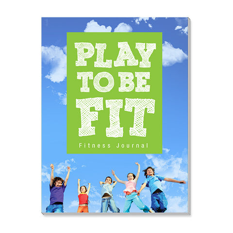 Play To Be Fit Fitness Journal