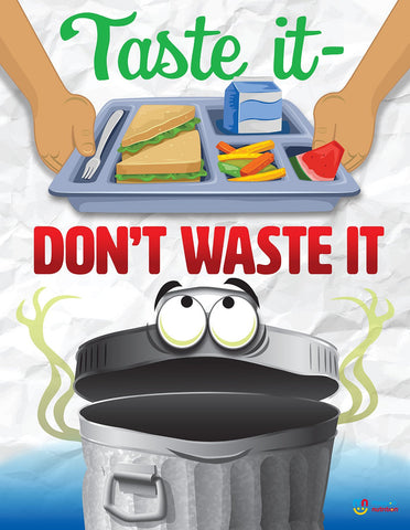 Taste It Don't Waste It- Food Poster