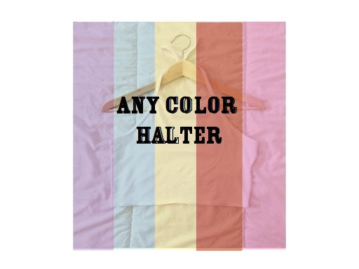 Halter in any color